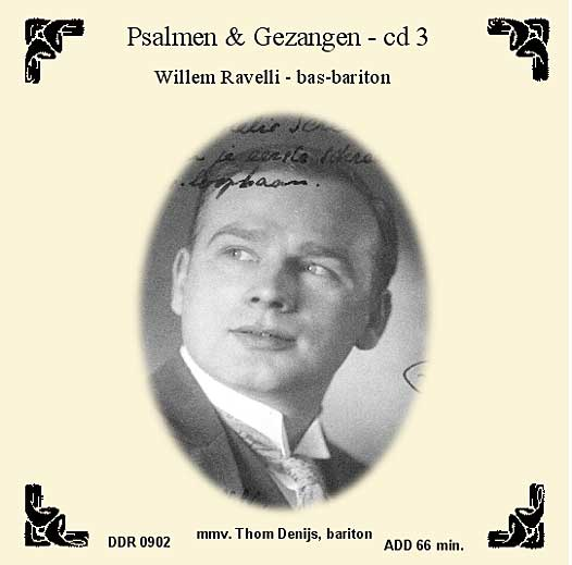 Psalmen & Gezangen, cd 3 - Willem Ravello, bas-bariton