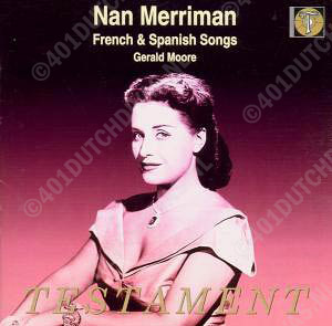 Nan Merriman, Gerald Moore: French & Spanish Songs. Claude Debussy, Alfred Bachelet, Georges Bizet